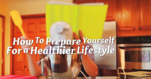 How to Prepare Yourself for a Lifestyle Change